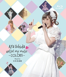 Aya Uchida Hello! My Music -COLORS- Road to 日本武道館