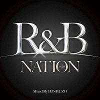 R&B NATION Mixed By DJ SHUZO