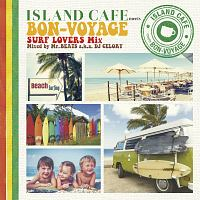 ISLAND CAFE meets BON-VOYAGE Surf Lovers Mix mixed by Mr. BEATS a.k.a. DJ CELORY