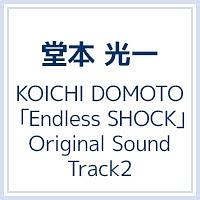 KOICHI DOMOTO Endless SHOCK Original Sound Track 2