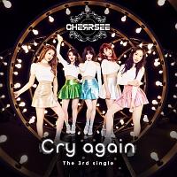 CHERRSEE『Cry again』
