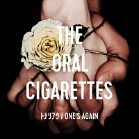 THE ORAL CIGARETTES『トナリアウ/ONE'S AGAIN』