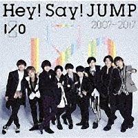 Hey! Say! JUMP 2007-2017 I/O(2)[初回限定版]