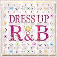 DRESS UP R&B