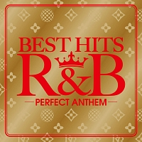 BEST HITS R&B -Perfect Anthem-