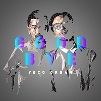 YOCO ORGAN『GOOD BYE』