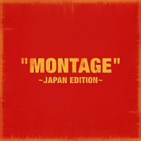 """MONTAGE"" ~JAPAN EDITION~"