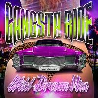 Gangsta Ride-Wild Dream Mix-