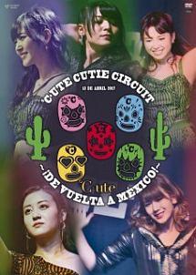 ℃-ute Cutie Circuit ~!De vuelta a Mexico!~