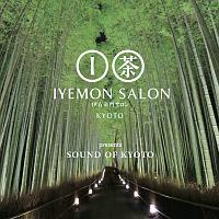 IYEMON SALON KYOTO presents SOUND OF KYOTO