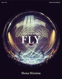 "清水翔太 LIVE TOUR 2017""FLY"""