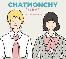 CHATMONCHY Tribute ~My CHATMONCHY~