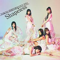 東京パフォーマンスドール(二期)『Shapeless』