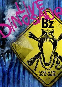 "B'z LIVE-GYM 2017-2018 ""LIVE DINOSAUR"""