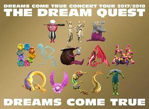 DREAMS COME TRUE CONCERT TOUR 2017/2018 -THE DREAM QUEST-