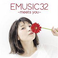 EMUSIC 32 -meets you-