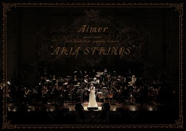 """Aimer special concert with スロヴァキア国立放送交響楽団 """"ARIA STRINGS"""""""